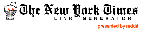 New York Times Link Generator (presented by reddit)